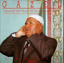Gazel: Classical Sufi Music of the Ottoman Empire