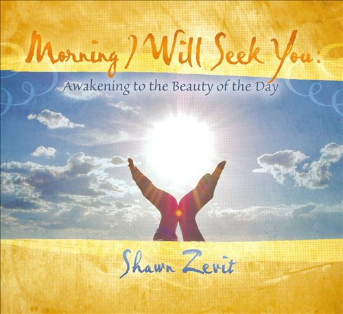 Morning I Will Seek You: Awakening to the Beauty of the Day