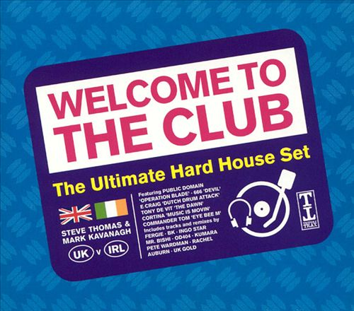 Welcome to the Club: The Ultimate Hard House Set