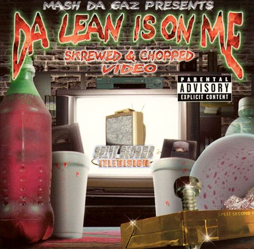 Da Lean Is on Me!