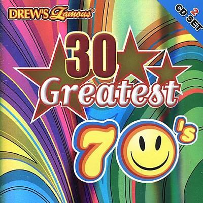 Drew's Famous 30 Greatest 70's