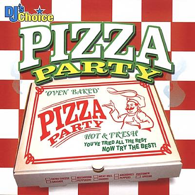 DJ's Choice: Pizza Party