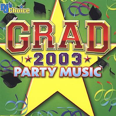 DJ's Choice: Graduation 2003 Party Music
