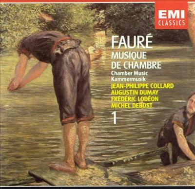 Fauré: Chamber Music, Vol. 1