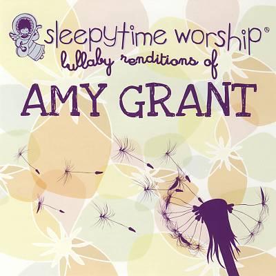 Sleepytime Worship: Lullaby Renditions of Amy Grant