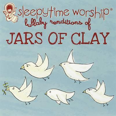 Sleepytime Worship: Lullaby Renditions of Jars of Clay