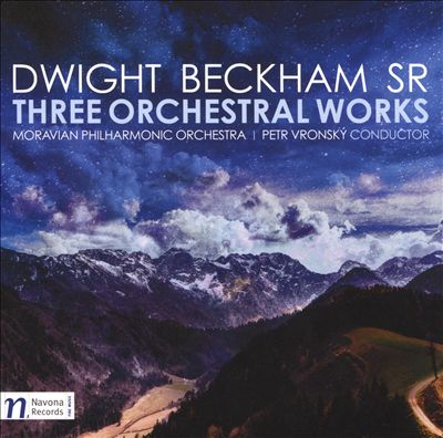 Dwight Beckham Sr.: Three Orchestral Works