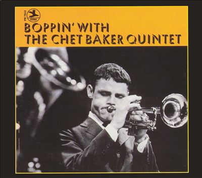 Boppin' with the Chet Baker Quintet