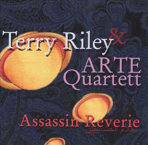 Terry Riley: Assassin Reverie