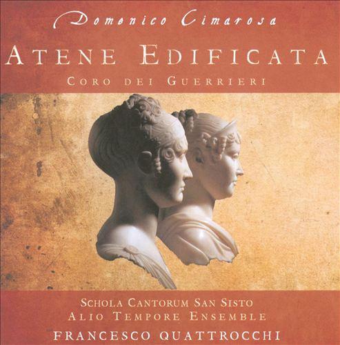 Domenico Cimarosa: Atene Edificata; Coro del Guerrieri
