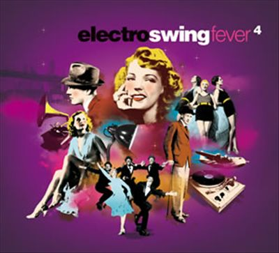 Electro Swing Fever, Vol. 4