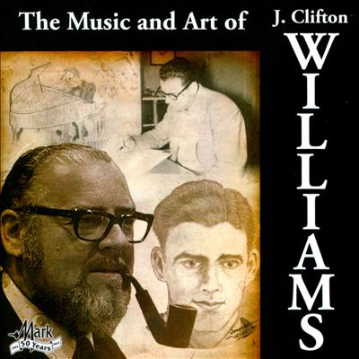 The Music and Art of J. Clifton Williams