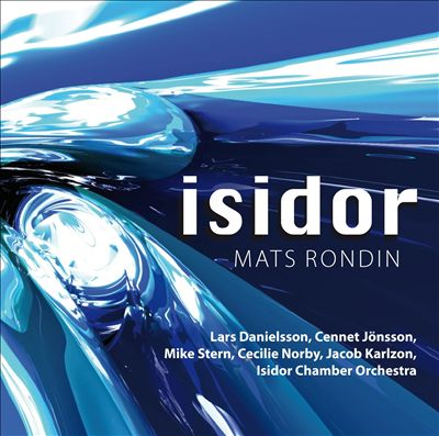 Isidor: Mats Rondin Plays the Music of Lars Danielsson and Cennet Jönsson
