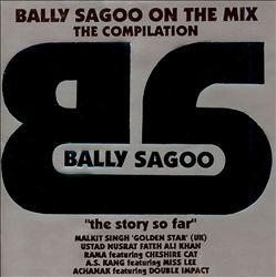 Bally Sagoo on the Mix: The Story So Far