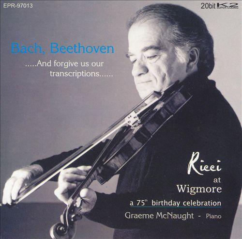 And Forgive Us Our Transcriptions: Ricci at Wigmore (A 75th Birthday Celebration)