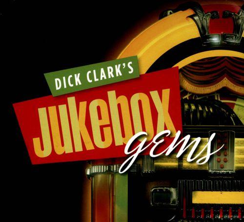 Dick Clark's Jukebox Gems