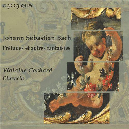 Bach: Préludes et Autres Fantaisies