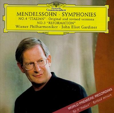 "Mendelssohn: Symphonies No. 4 ""Italian"" - Original and Revised Versions; Symphony No. 5 ""Reformation"""
