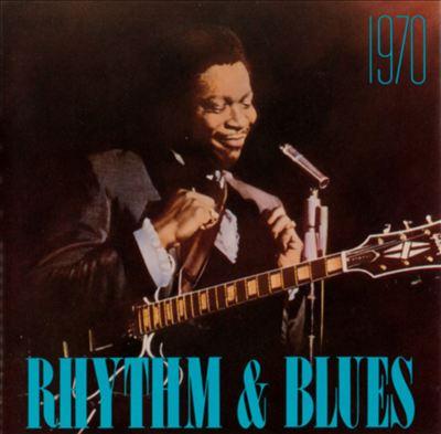 Rhythm & Blues: 1970