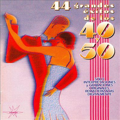 44 Grandes Éxitos de los 40 y 50, Vol. 1