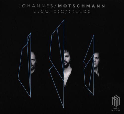 Johannes Motschmann: Electric Fields