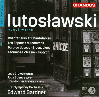 Witold Lutoslawski: Vocal Works
