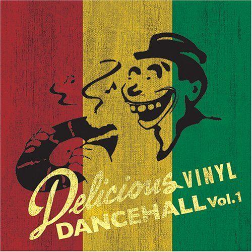 Delicious Vinyl: Dancehall, Vol. 1