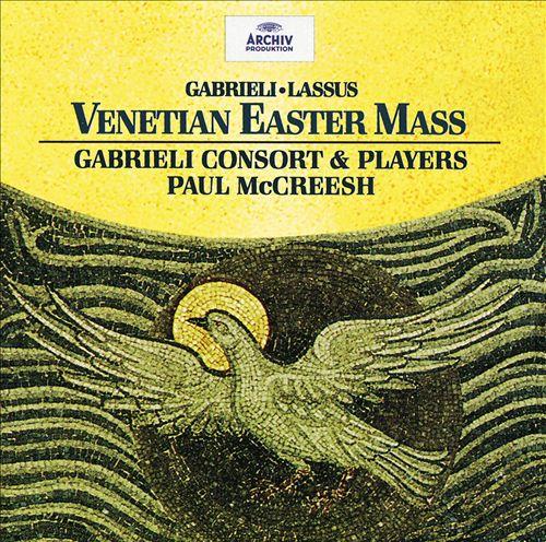 Gabrieli, Lassus: Venetian Easter Mass