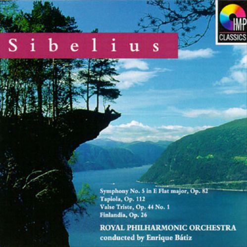Sibelius: Symphony No. 5; Tapiola; Valse Triste; Finlandia