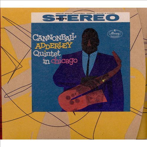 The Cannonball Adderley Quintet in Chicago