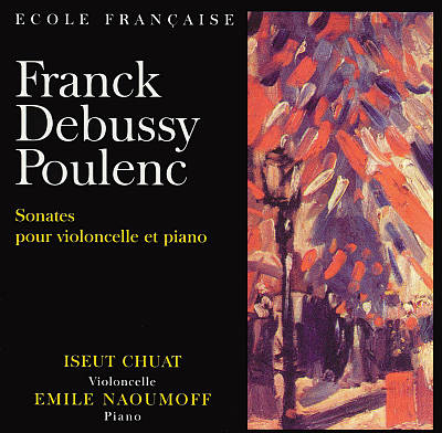 Franck, Debussy, Poulenc: Sonates pour violoncello et piano
