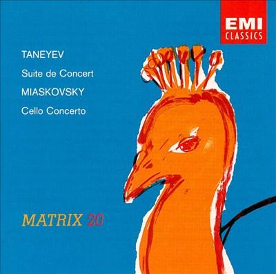 Taneyev: Suite De Concert, Op. 28; Miaskovsky: Cello Concerto, Op. 66