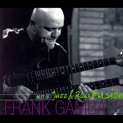 Best of Frank Gambale: Jazz and Rock Fusion