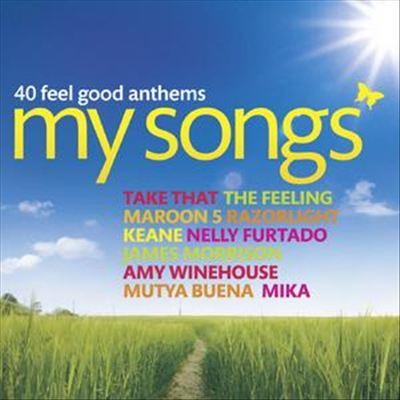 My Songs: 40 Feel Good Anthems