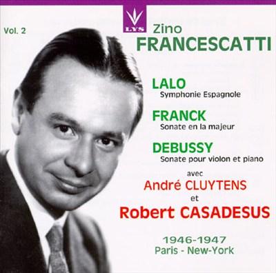 Edouard Lalo: Symphonie Espagnole; Cesar Franck: Sonate en la majeur; Debussy: Sonate pour violon et piano