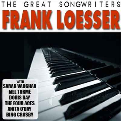 The Great Songwriters: Frank Loesser