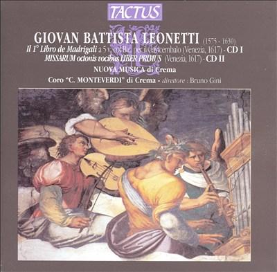 Giovan Battista Leonetti: Madrigali e Messe