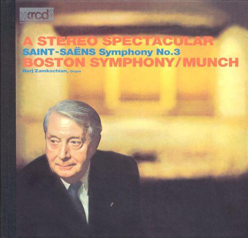 A Stereo Spectacular: Saint-Saëns - Symphony No. 3
