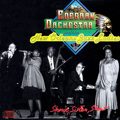 Shout Sister Shout: Edegran Orchestra and the New Orleans Jazz Ladies