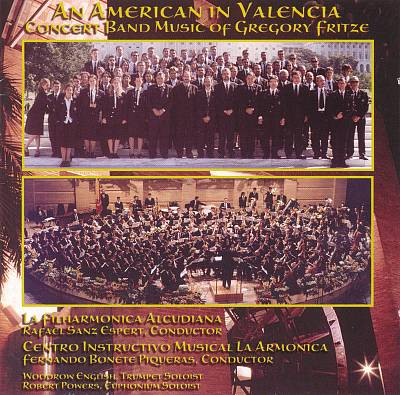 An American in Valencia: Concert Band Music of Gregory Fritze