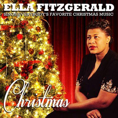 Christmas: Ella Fitzgerald Sings Everybody's Favorite Christmas Music