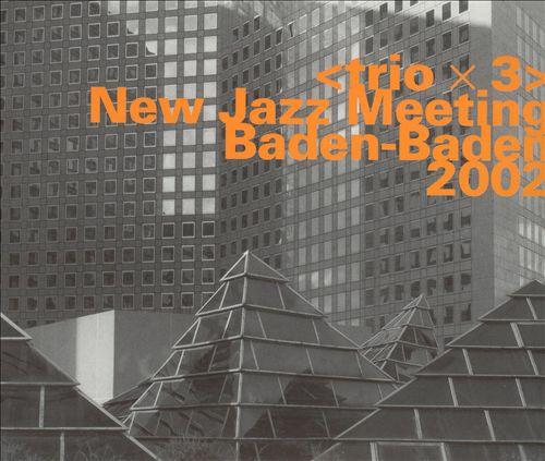 New Jazz Meeting: Baden-Baden 2002