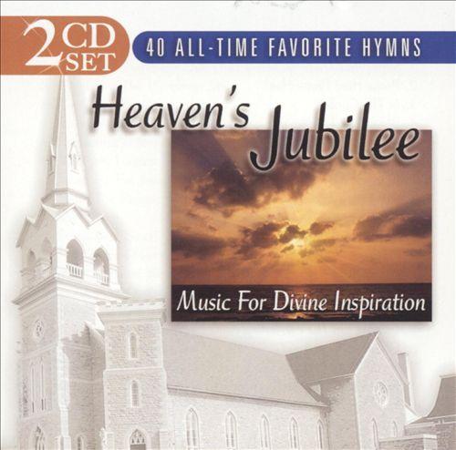 Heaven's Jubilee: Music for Divine Inspiration [2CD]