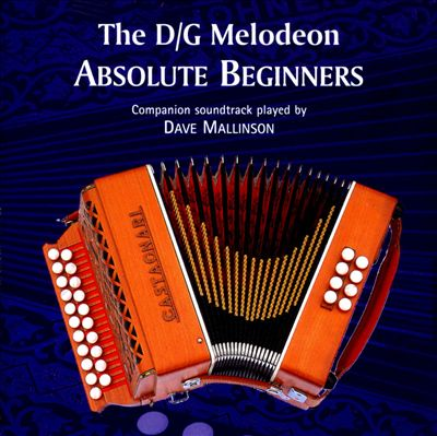 The D/G Melodeon: Absolute Beginners