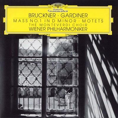 Bruckner: Mass No. 1 in D minor; Motets
