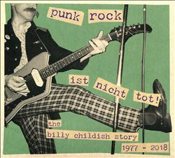 Punk Rock Ist Nicht Tot! The Billy Childish Story 1977-2018