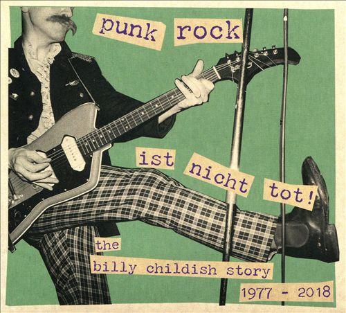 Punk Rock Ist Nicht Tot! The Billy Childish Story 1977-2018
