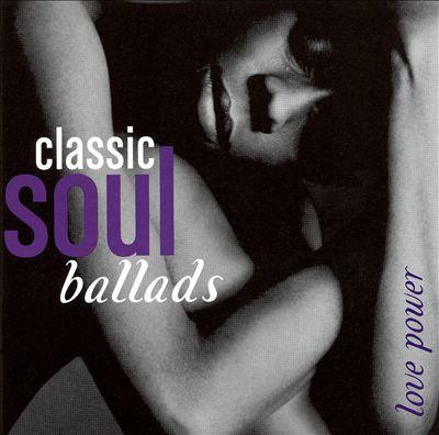Classic Soul Ballads: Love Power