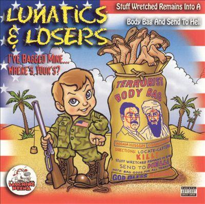 Lunatics and Losers