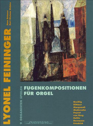 Lyonel Feininger: Fugenkompositionen für Orgel